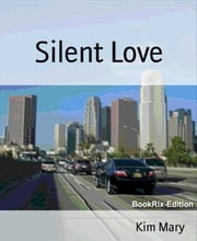 Silent Love ebook by Kim Mary