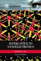 Superlattice to Nanoelectronics ebook by Raphael Tsu
