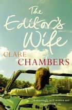 The Editor's Wife ebook by Clare Chambers