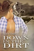 Down in the Dirt ebook by Tory Temple