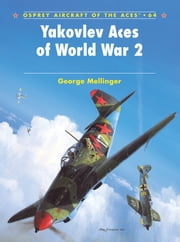 Yakovlev Aces of World War 2 ebook by George Mellinger,Jim Laurier