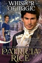 Whisper of Magic - Unexpected Magic Book #2 ebook by Patricia Rice