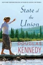 State of the Union - A Novel ebook by Douglas Kennedy