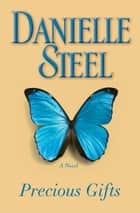 Precious Gifts ebook by Danielle Steel