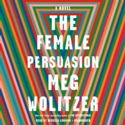 The Female Persuasion - A Novel audiobook by Meg Wolitzer