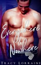 Everywhere & Nowhere - Never Forget, #3 ebook by Tracy Lorraine