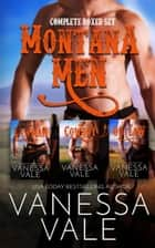 Montana Men - Complete Boxed Set - Books 1 - 3 ebook by Vanessa Vale