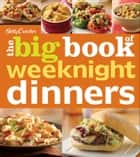 Betty Crocker The Big Book of Weeknight Dinners ebook by Betty Crocker