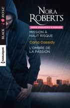 Mission à haut risque - L'ombre de la passion ebook by Nora Roberts, Carla Cassidy
