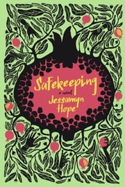 Safekeeping - A Novel ebook by Jessamyn Hope