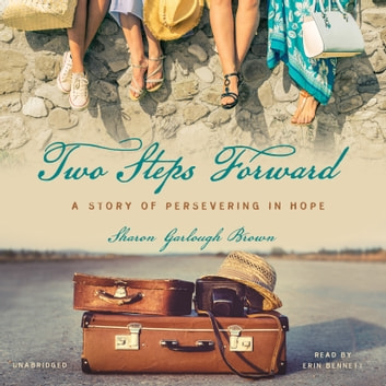 Two Steps Forward - A Story of Persevering in Hope audiobook by Sharon Garlough Brown