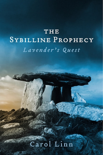The Sybilline Prophecy - Lavender's Quest ebook by Carol Linn