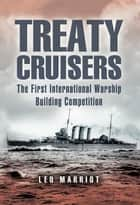 Treaty Cruisers ebook by Leo  Marriot