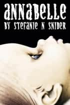 Annabelle ebook by Stefanie N Snider