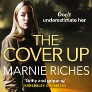 The Cover Up: A gripping crime thriller for 2018 audiobook by Marnie Riches