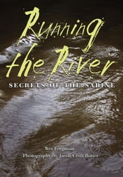 Running the River - Secrets of the Sabine ebook by Wes Ferguson,Jacob Croft Botter,Andrew Sansom