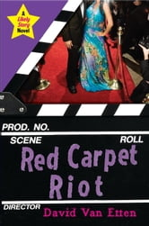 Likely Story: Red Carpet Riot ebook by David Van Etten