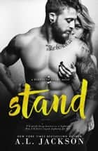 Stand - A Bleeding Stars Stand-Alone Novel ebook by A.L. Jackson