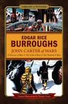 John Carter of Mars (Library of Wonder) - A Princess of Mars, The Gods of Mars, The Warlord of Mars ebook by Edgar Rice Burroughs, Mike Ashley, Thomas Yeates