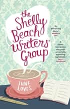 Shelly Beach Writers' Group ebook by June Loves