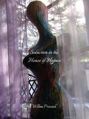 Seduction in the House of Hypnos ebook by Wilma Pressich
