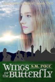 WIngs of the Butterfly ebook by S. M. Pace