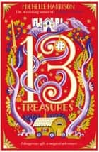 The Thirteen Treasures ebook by Michelle Harrison