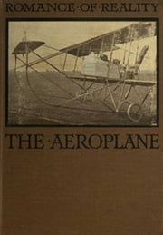 The Aeroplane (Illustrated) ebook by Grahame-White,Claude,author