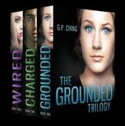The Grounded Trilogy - Books 1-3 ebook by G. P. Ching