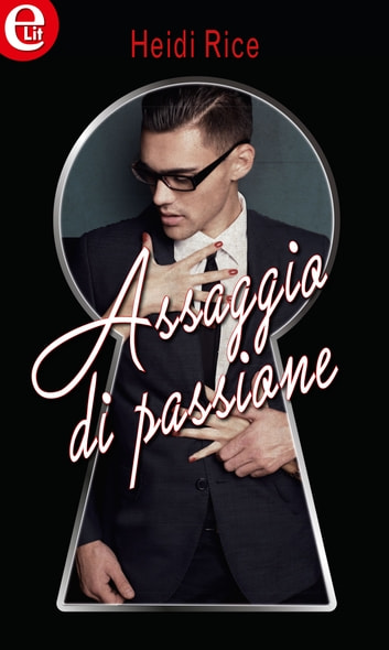 Assaggio di passione (eLit) ebook by Heidi Rice