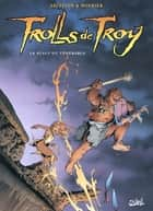 Trolls de Troy T02 - Le scalp du vénérable ebook by Christophe Arleston, Jean-Louis Mourier, Claude Guth