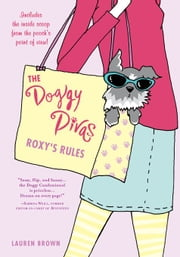 The Doggy Divas: Roxy's Rules ebook by Lauren Brown