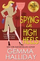 Spying in High Heels ebook by