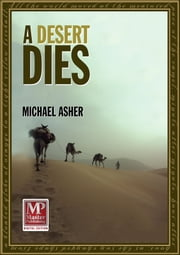 A Desert Dies ebook by Michael Asher