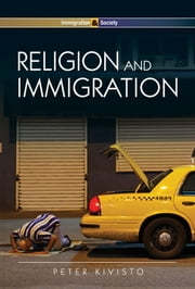 Religion and Immigration - Migrant Faiths in North America and Western Europe ebook by Peter Kivisto