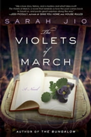 The Violets of March: A Novel - A Novel ebook by Sarah Jio