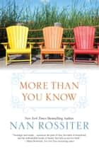 More Than You Know ebook by Nan Rossiter