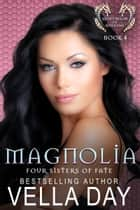 Magnolia - Hidden Realms of Silver Lake ebook by Vella Day