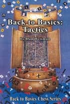 Back to Basics: Tactics ebook by Dan Heisman