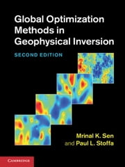 Global Optimization Methods in Geophysical Inversion ebook by Mrinal K. Sen,Paul L. Stoffa