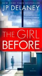 The Girl Before - A Novel 電子書 by JP Delaney