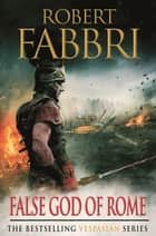False God of Rome eBook by Robert Fabbri