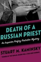 Death of a Russian Priest ebook by Stuart M. Kaminsky