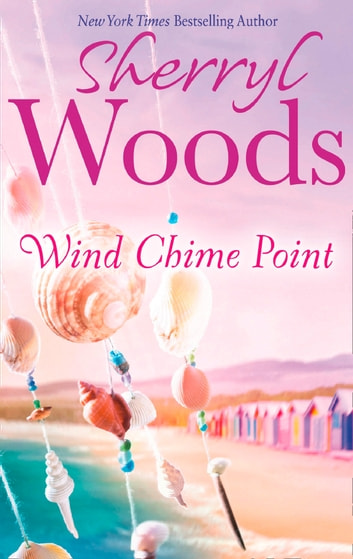 Wind Chime Point (An Ocean Breeze Novel, Book 2) ebook by Sherryl Woods