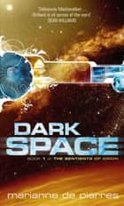 Dark Space - The Sentients of Orion Book One ebook by Marianne de Pierres