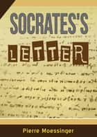 Socrates's letter ebook by Pierre Moessinger