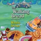 The Walking Bread audiobook by