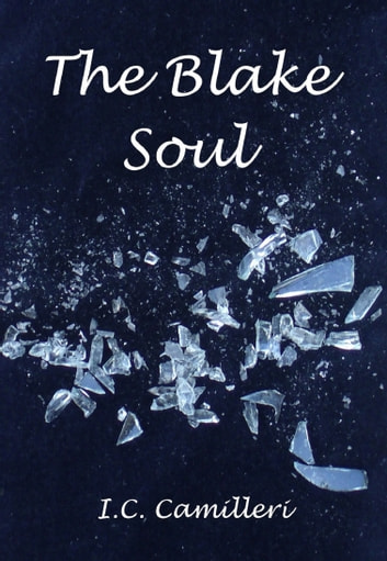 The Blake Soul: A Supernatural Thriller and Romance ebook by I C Camilleri