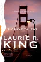 A Grave Talent ebook by Laurie R. King