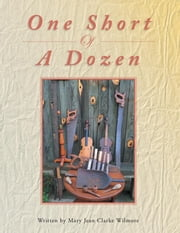 One Short Of A Dozen ebook by Mary Jean Clarke Wilmore